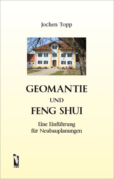 GEOMANTIE UND FENG SHUI – Eine Einführung für Neubauplanungen